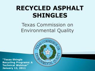 RECYCLED ASPHALT SHINGLES