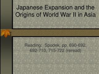 Japanese Expansion and the Origins of World War II in Asia
