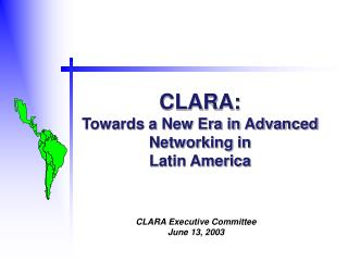 CLARA: Towards a New Era in Advanced Networking in Latin America