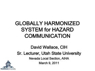 GLOBALLY HARMONIZED SYSTEM for HAZARD COMMUNICATION