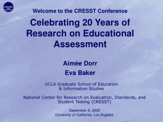 Welcome to the CRESST Conference Celebrating 20 Years of Research on Educational Assessment