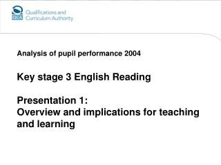 Key stage 3 English Reading Presentation 1: Overview and implications for teaching and learning