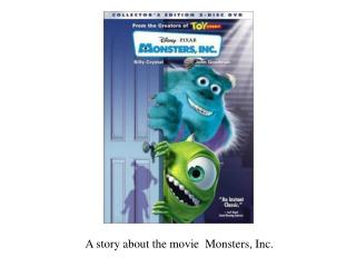 A story about the movie  Monsters, Inc.