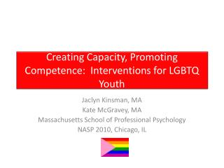 Creating Capacity, Promoting Competence:  Interventions for LGBTQ Youth