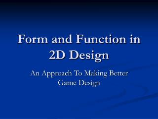 Form and Function in 2D Design