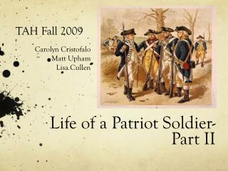 Life of a Patriot Soldier- Part II