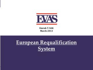European  R equalification System