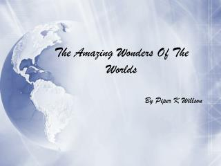 The Amazing Wonders Of The Worlds