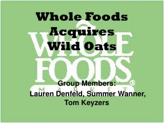 Whole Foods Acquires  Wild Oats