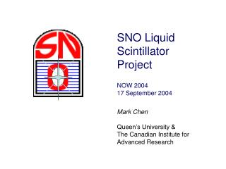 SNO  Liquid Scintillator Project NOW 2004 1 7  September 2004