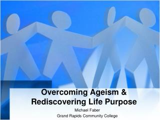 Overcoming Ageism &  Rediscovering Life Purpose