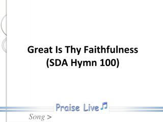 Great Is Thy Faithfulness (SDA Hymn 100)