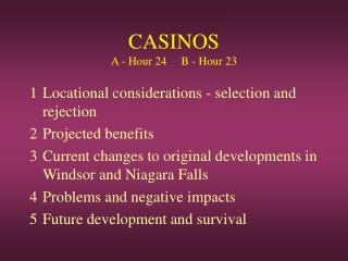CASINOS A - Hour 24     B - Hour 23
