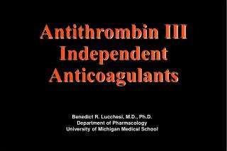 Antithrombin III Independent Anticoagulants