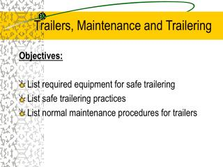 Trailers, Maintenance and Trailering