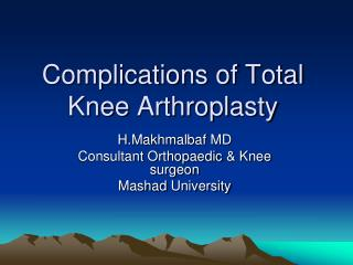 Complications of Total Knee  Arthroplasty
