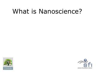 What is Nanoscience?