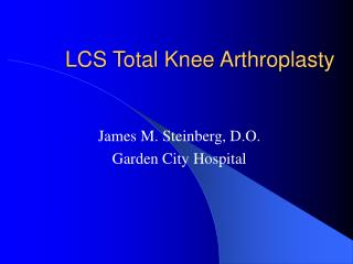 LCS Total Knee Arthroplasty