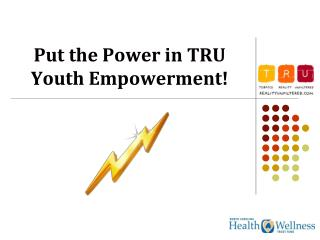 Put the Power in TRU Youth Empowerment!