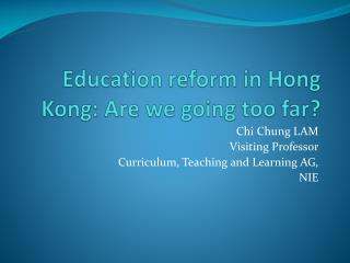 Education reform in Hong Kong: Are we going too far?