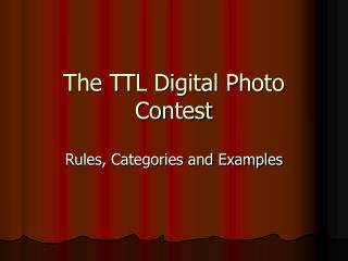 The TTL Digital Photo Contest