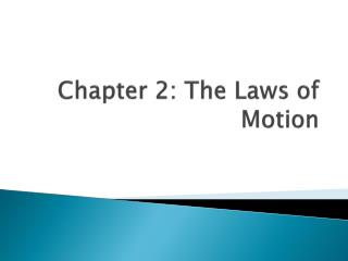 Chapter 2: The Laws of Motion