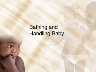 Bathing and Handling Baby