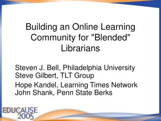 "Building an Online Learning Community for ""Blended"" Librarians"
