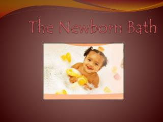 The Newborn Bath