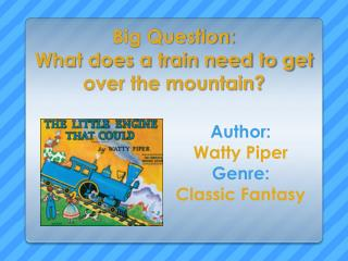 Big Question: What  does a train need to get over the mountain?