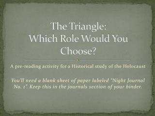 The Triangle: Which Role Would You Choose?