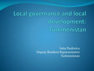 Local governance and local development: Turkmenistan