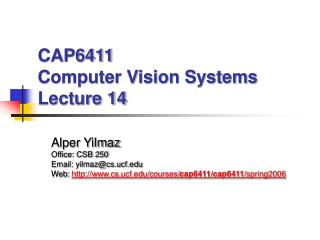 CAP6411  Computer Vision Systems Lecture 14