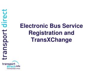 Electronic Bus Service Registration and TransXChange