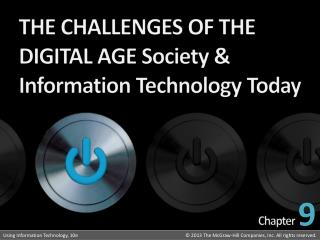 THE CHALLENGES OF THE DIGITAL AGE Society & Information Technology Today