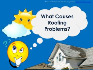 What Causes Roofing Problems
