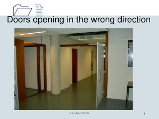 Doors opening in the wrong direction