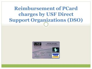 Reimbursement of PCard charges by USF Direct  Support  Organizations (DSO)