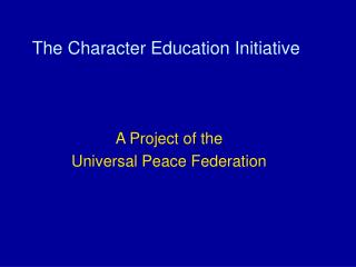 The Character Education Initiative