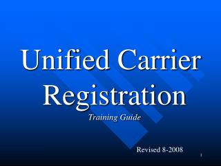 Unified Carrier Registration   Training Guide
