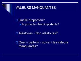 VALEURS MANQUANTES