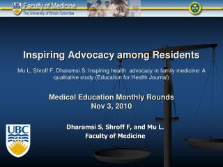 Inspiring Advocacy among Residents  Mu L, Shroff F, Dharamsi S. Inspiring health  advocacy in family medicine: A qualita