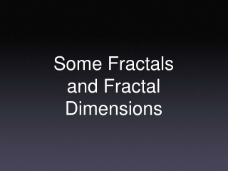 Some Fractals and Fractal Dimensions