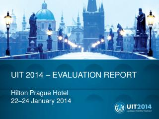 UIT 2014 – EVALUATION REPORT