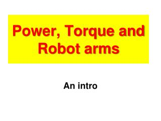 Power, Torque and Robot arms