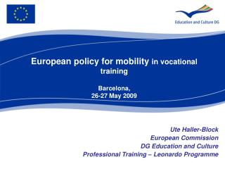 European policy for mobility  in vocational training Barcelona, 26-27 May 2009