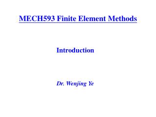 MECH593 Finite Element Methods