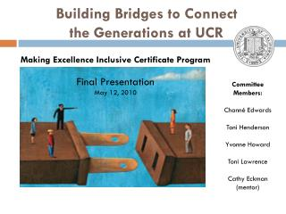 Building Bridges to Connect  the Generations at UCR