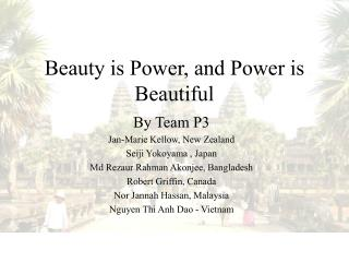 Beauty is Power, and Power is Beautiful