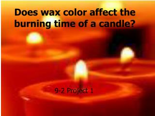 Does wax color affect the burning time of a candle?